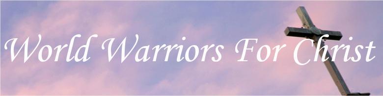 World Warriors for Christ.