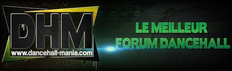 Dancehall-Mania : Best French Dancehall Forum